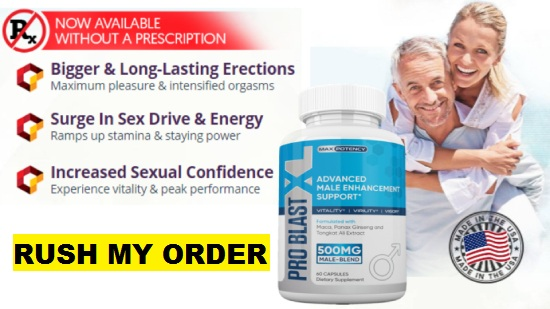 Pro Blast XL Male Enhancement Order